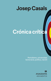 Cronica Critica - Periodismo, Universidad, Burocracia, Politica, Nacion - Josep Casals