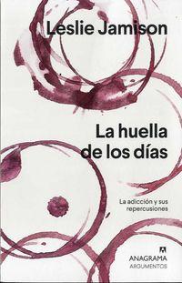 HUELLA DE LOS DIAS, LA - LA ADICCION Y SUS REPERCUSIONES