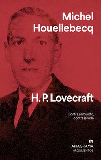 H. P. LOVECRAFT - CONTRA EL MUNDO, CONTRA LA VIDA