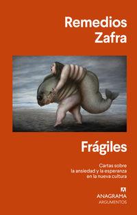 FRAGILES - CARTAS SOBRE LA ANSIEDAD Y LA ESPERANZA EN LA NUEVA CULTURA