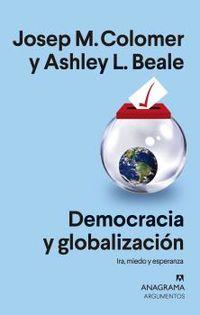 DEMOCRACIA Y GLOBALIZACION - IRA, MIEDO Y ESPERANZA
