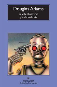 El Universo Y Todo Los Demas, La vida - Douglas Adams