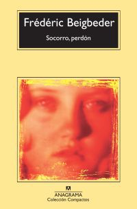 Socorro, Perdon - Frederic Beigbeder