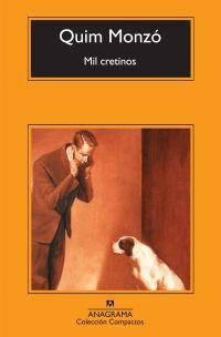 Mil Cretinos - Quim Monzo