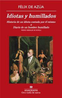 IDIOTAS Y HUMILLADOS - HISTORIA DE UN IDIOTA CONTADA POR EL MISMO