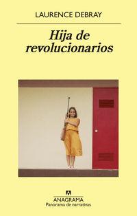 Hija De Revolucionarios - Laurence Debray