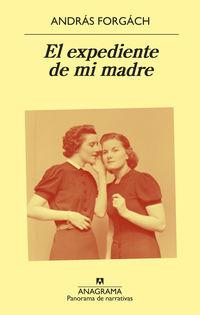El expediente de mi madre - Andras Forgach