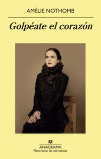 Golpeate El Corazon - Amelie Nothomb