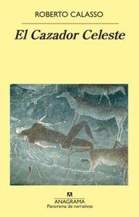 El cazador celeste - Roberto Calasso