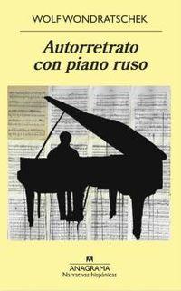 autorretrato con piano ruso - Wolf Wondratschek