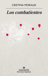 Combatientes, Los (premio Injuve 2012) - Cristina Morales