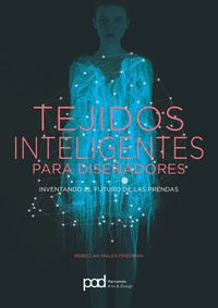 Tejidos Inteligentes Para Diseñadores - Rebeccah Pailes-friedman
