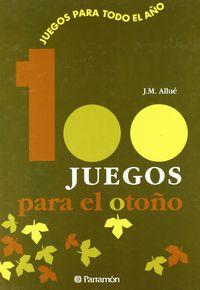 100 Juegos Para El Otoño - Jose Maria Allue