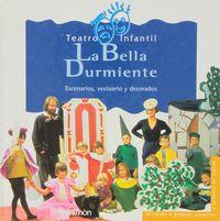 BELLA DURMIENTE, LA - TEATRO INFANTIL