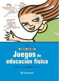 JUEGOS DE EDUCACION FISICA - EDUCAR JUGANDO