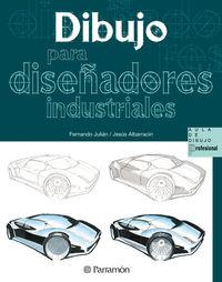 Dibujo Para Diseñadores Industriales - Fernando  Julian  /  Jesus  Albarracin