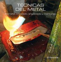 TECNICAS DEL METAL - ESMALTE, CINCELADO, ENGASTADO Y MONTURAS