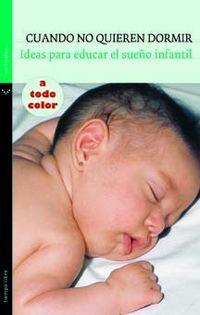 CUANDO NO QUIEREN DORMIR - IDEAS PARA EDUCAR EL SUEÑO INFANTIL