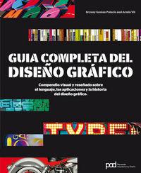 Guia Completa Del Diseño Grafico - Bryony Gomez-palacio