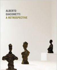 ALBERTO GIACOMETTI - A RETROSPECTIVE