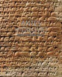 ANTES DEL DILUVIO - MESOPOTAMIA 3500-2100 A. C.