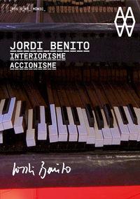 JORDI BENITO - INTERIORISME I ACCIONISME = INTERIORISMO Y ACCIONISMO = INTERIOR DESIGN AND ACTIONISM