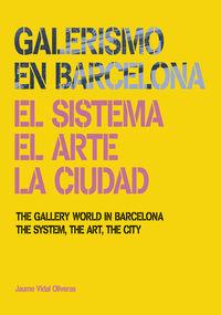 GALERISMO EN BARCELONA - THE GALLERY WOLD IN BARCELONA