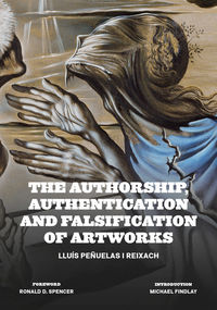 AUTHORSHIP, AUTHENTICATION AND FALSIFICATION OF ARTWORKS, THE