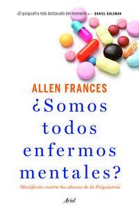 ¿somos Enfermos Mentales? - Allen Frances
