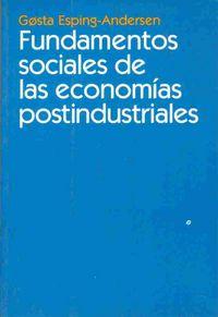 Fundamentos Sociales De Las Economias Postindustriales - Gosta Esping-andersen