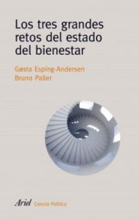 Los tres grandes retos del estado de bienestar - Gosta Esping-Andersen / Bruno Palier