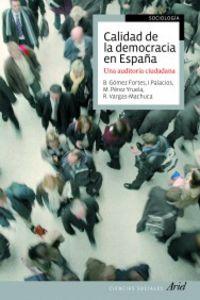 calidad de la democracia en españa - una auditoria ciudadana - B. Gomez Fortes / [ET AL. ]