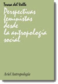 PERSPECTIVAS FEMINISTAS DE LA ANTROPOLOGIA SOCIAL