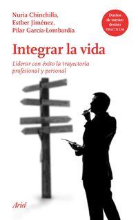 Integrar La Vida - Nuria Chinchilla / Esther Jimenez / Pilar Garcia-Lombardia