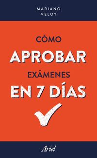 Como Aprobar Examenes En 7 Dias - Mariano Veloy