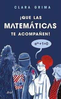 ¡que Las Matematicas Te Acompañen! - Clara Grima Ruiz
