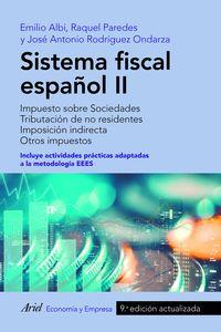 (9 ED) SISTEMA FISCAL ESPAÑOL II - IMPUESTO SOBRE SOCIEDADES. TRIBUTACION DE NO RESIDENTES. IMPOSICION INDIRECTA. OTROS IMPUESTOS