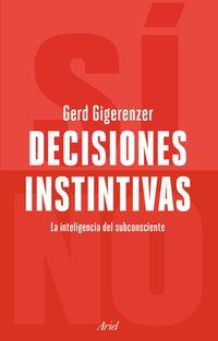DECISIONES INSTINTIVAS - LA INTELIGENCIA DEL INCONSCIENTE