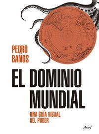 DOMINIO MUNDIAL, EL - ELEMENTOS DEL PODER Y CLAVES GEOPOLITICAS