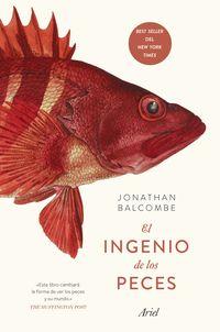 El ingenio de los peces - Jonathan Balcombe