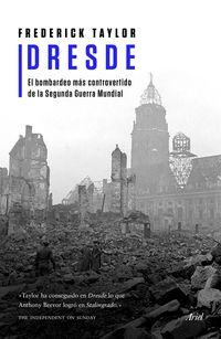 DRESDE - EL BOMBARDEO MAS CONTROVERTIDO DE LA SEGUNDA GUERRA MUNDIAL