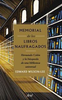 MEMORIAL DE LOS LIBROS NAUFRAGADOS - HERNANDO COLON Y LA BUSQUEDA DE UNA BIBLIOTECA UNIVERSAL