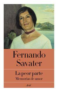 Peor Parte, La - Memorias De Amor - Fernando Savater