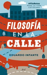 FILOSOFIA EN LA CALLE - #FILORETOS PARA LA VIDA COTIDIANA