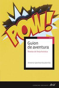Guion De Aventura - Tramas De Forja Heroica - Antonio Sanchez-Escalonilla