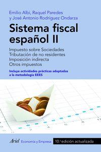 (10 ED) SISTEMA FISCAL ESPAÑOL II
