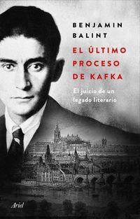 ULTIMO PROCESO DE KAFKA, EL - EL JUICIO DE UN LEGADO LITERARIO