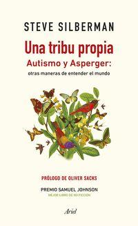 Tribu Propia, Una - Autismo Y Asperger: Otras Maneras De Entender El Mundo - Steve Silberman
