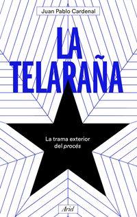 Telaraña, La - La Trama Exterior Del Proces - Juan Pablo Cardenal