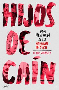 Hijos De Cain - Una Historia De Los Asesinos En Serie - Peter Vronsky